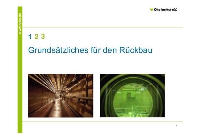 3  www.oeko.de  1 2 3  Grundsätzliches für den Rückbau