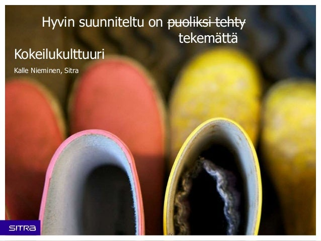 Kokeilukulttuuri Kalle Nieminen, Sitra Hyvin suunniteltu on puoliksi tehty tekemättä