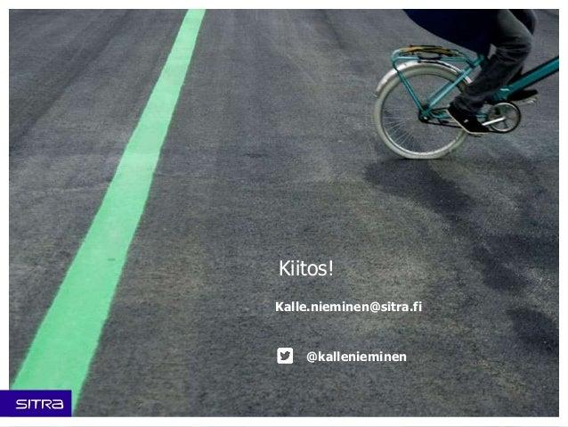 Kalle.nieminen@sitra.fi @kallenieminen Kiitos!