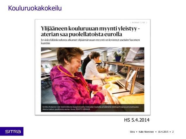 2Sitra • Kalle Nieminen • 10.4.2015 • HS 5.4.2014 Kouluruokakokeilu
