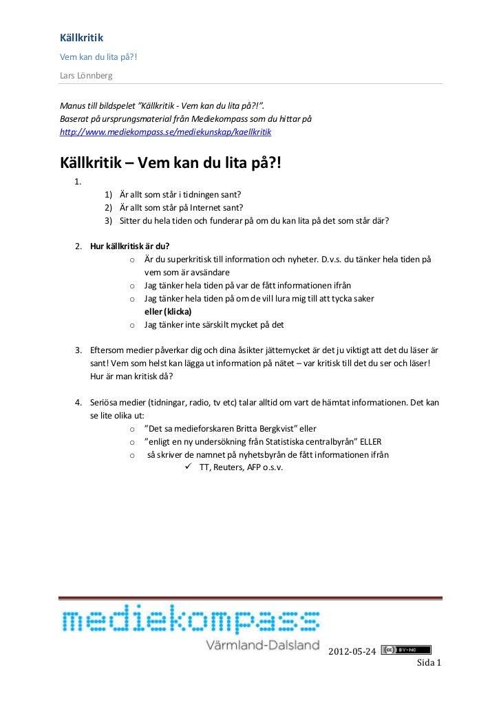 """KällkritikVem kan du lita på?!Lars LönnbergManus till bildspelet """"Källkritik - Vem kan du lita på?!"""".Baserat på ursprungsm..."""