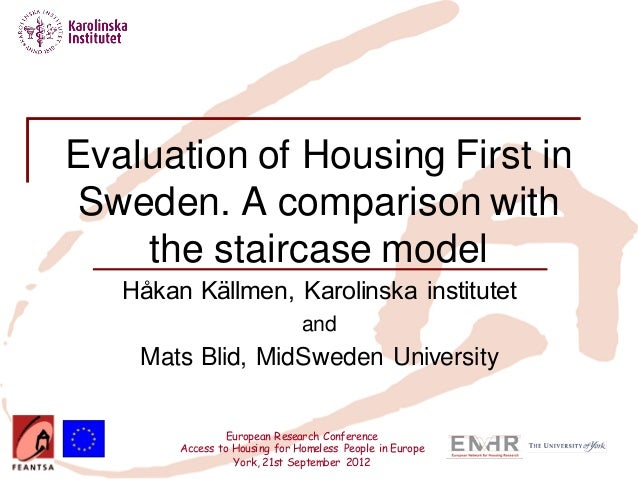 European Research Conference Access to Housing for Homeless People in Europe York, 21st September 2012 Evaluation of Housi...