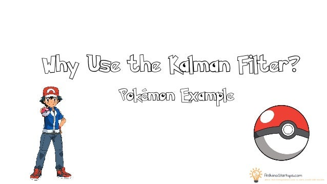 Fun and Easy Kalman filter Tutorial - Using Pokemon Example