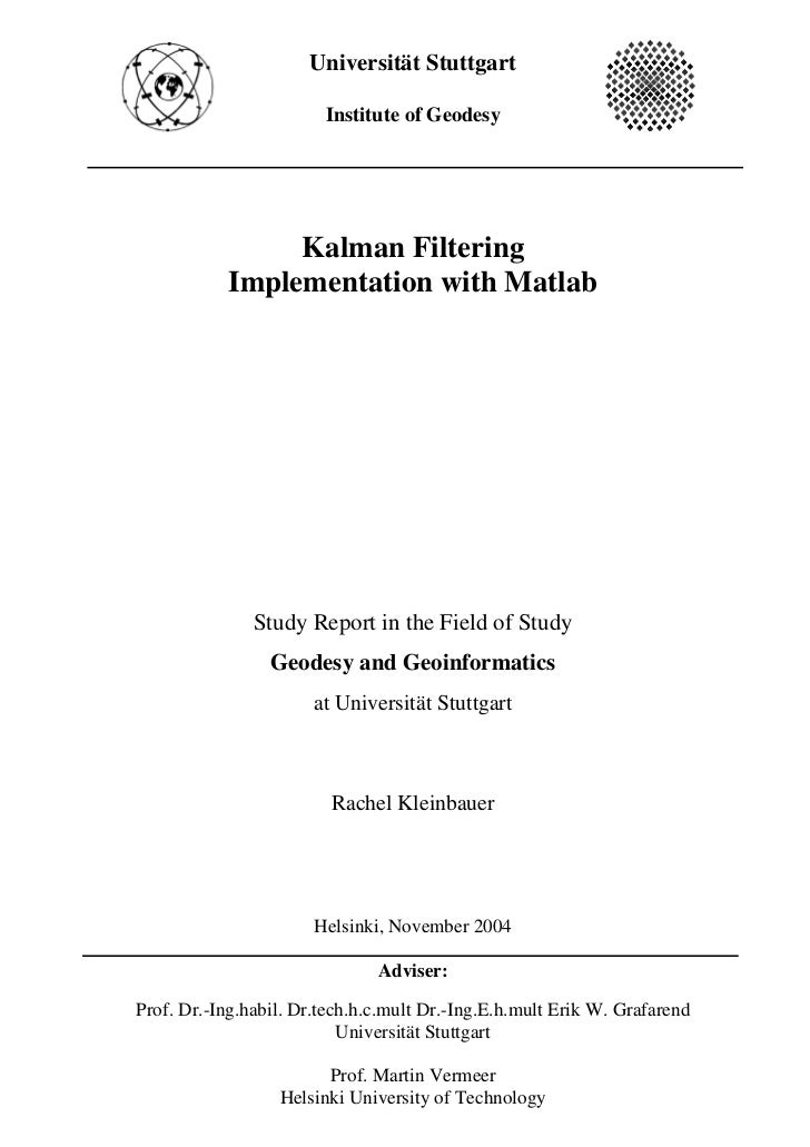 Universität Stuttgart                        Institute of Geodesy                Kalman Filtering           Implementation...