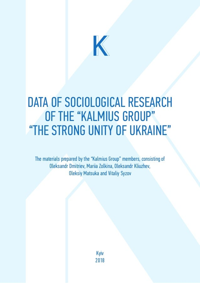 "1 DATA OF SOCIOLOGICAL RESEARCH OF THE ""KALMIUS GROUP"" ""THE STRONG UNITY OF UKRAINE"" The materials prepared by the ""Kalmiu..."
