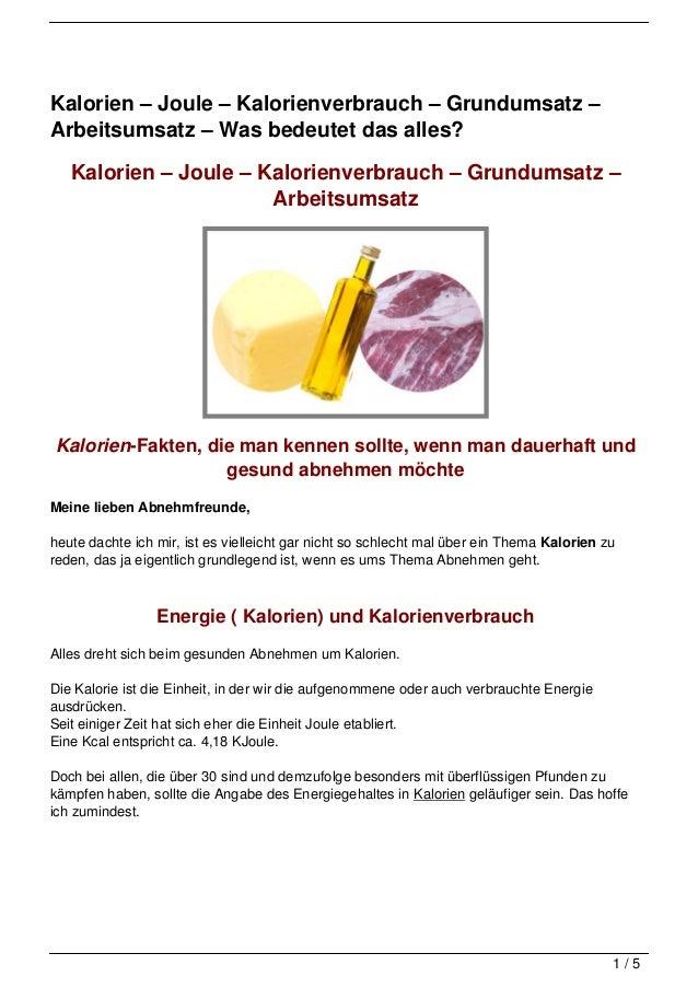 Kalorien – Joule – Kalorienverbrauch – Grundumsatz –Arbeitsumsatz – Was bedeutet das alles?   Kalorien – Joule – Kalorienv...