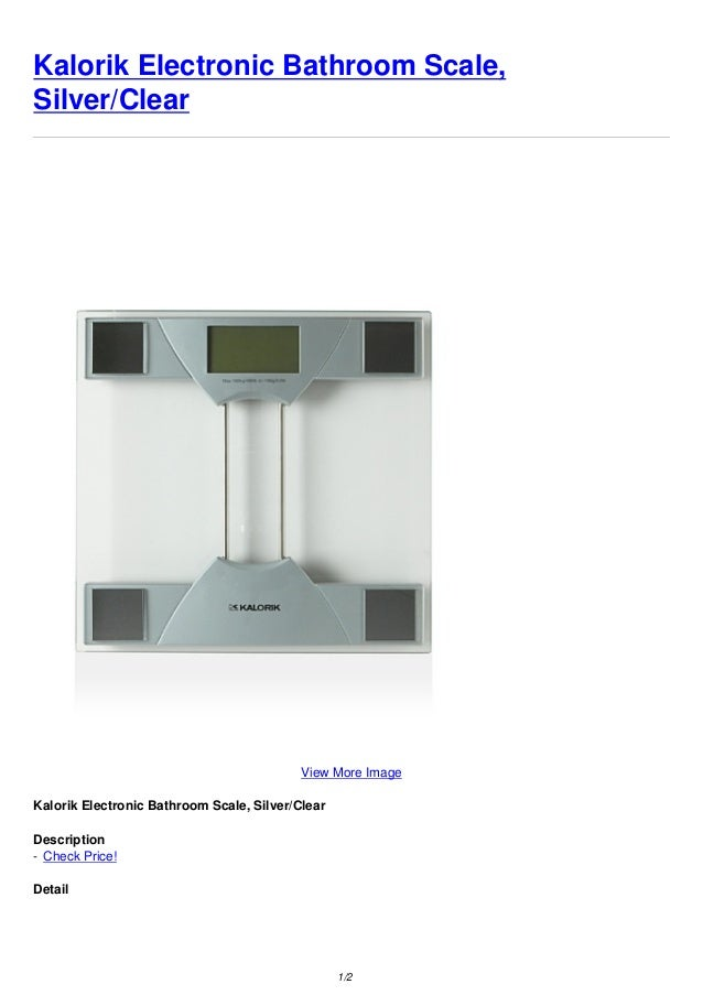 Gentil Kalorik Electronic Bathroom Scale,Silver/ClearView More ImageKalorik Electronic  Bathroom Scale, ...