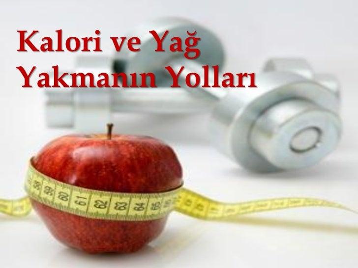 Kalori ve YağYakmanın Yolları