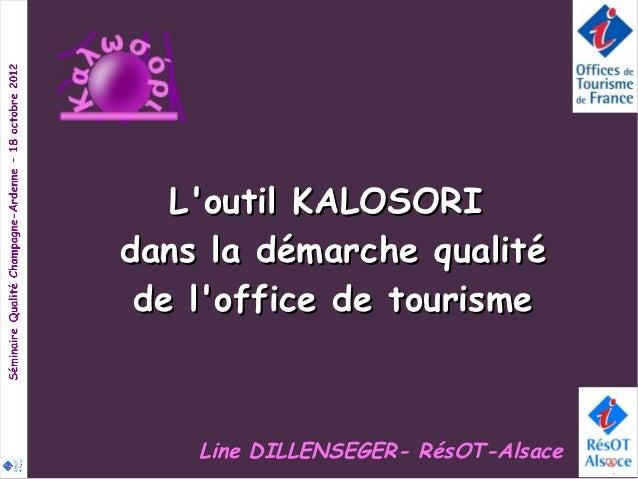 Loutil KALOSORIdans la démarche qualité de loffice de tourisme    Line DILLENSEGER- RésOT-Alsace