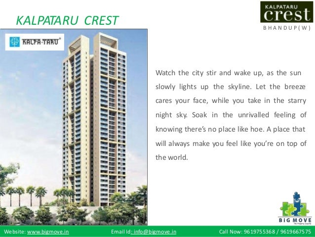 KALPATARU CREST B H A N D U P ( W ) Watch the city stir and wake up, as the sun slowly lights up cares your face, night sk...