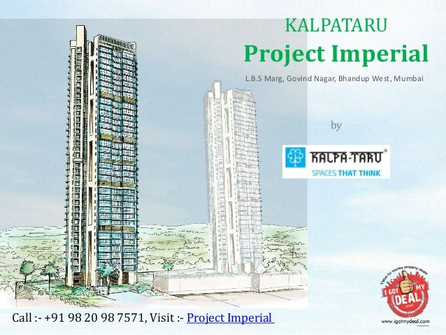 KALPATARU Project Imperial Call :- +91 98 20 98 7571, Visit :- Project Imperial by Kalpataru Group L.B.S Marg, Govind Naga...