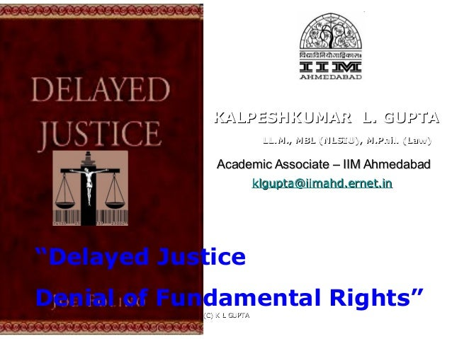 essay on topic justice delayed is justice denied