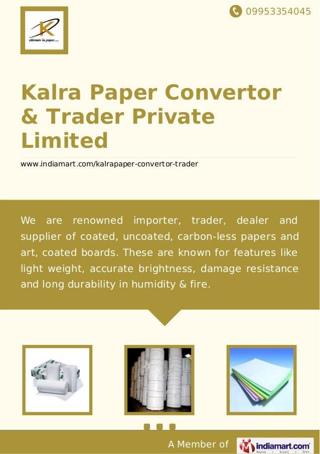 Kalra Paper Convertor & Trader Private Limited, New Delhi