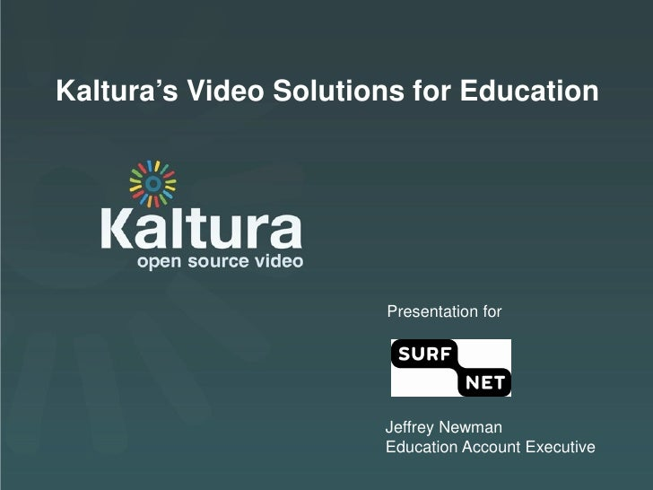 Kaltura's Video Solutions for Education                       Presentation for        Kaltura Presentation                ...