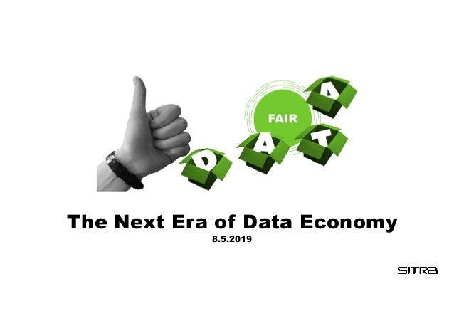 The Next Era of Data Economy 8.5.2019
