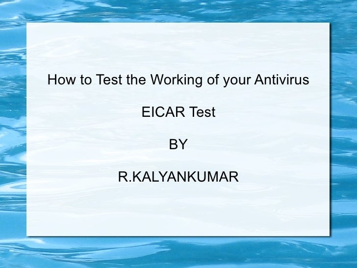 How to Test the Working of your Antivirus EICAR Test BY R.KALYANKUMAR