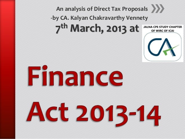 An analysis of Direct Tax Proposals-by CA. Kalyan Chakravarthy Vennety 7th March, 2013 at