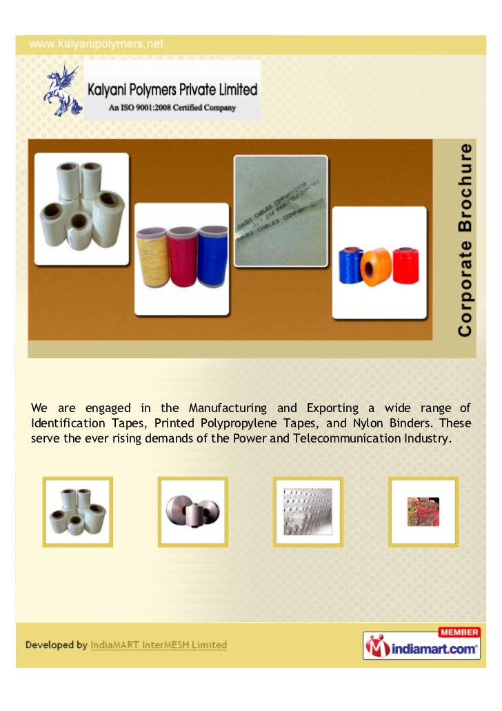 We are engaged in the Manufacturing and Exporting a wide range ofIdentification Tapes, Printed Polypropylene Tapes, and Ny...