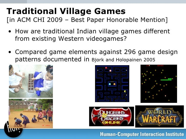 Traditional Village Games [in ACM CHI 2009 – Best Paper Honorable Mention] <ul><li>How are traditional Indian village game...