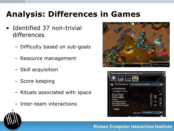 Analysis: Differences in Games <ul><li>Identified 37 non-trivial  differences </li></ul><ul><ul><li>Difficulty based on su...
