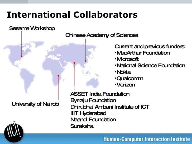International Collaborators Sesame Workshop Chinese Academy of Sciences ASSET India Foundation Byrraju Foundation Dhirubha...