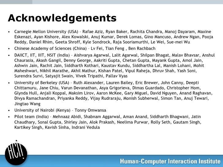 Acknowledgements <ul><li>Carnegie Mellon University (USA) – Rafae Aziz, Ryan Baker, Rachita Chandra, Manoj Dayaram, Maxine...
