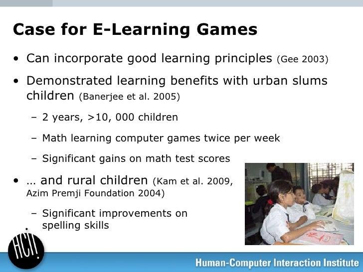 Case for E-Learning Games <ul><li>Can incorporate good learning principles  (Gee 2003) </li></ul><ul><li>Demonstrated lear...