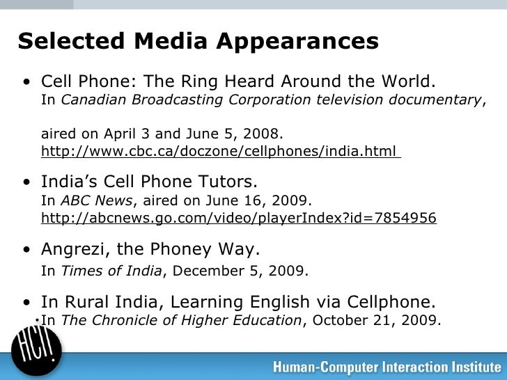 Selected Media Appearances <ul><li>Cell Phone: The Ring Heard Around the World. In  Canadian Broadcasting Corporation tele...
