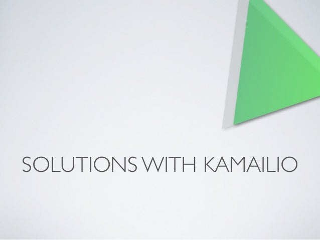 SOLUTIONS WITH KAMAILIO