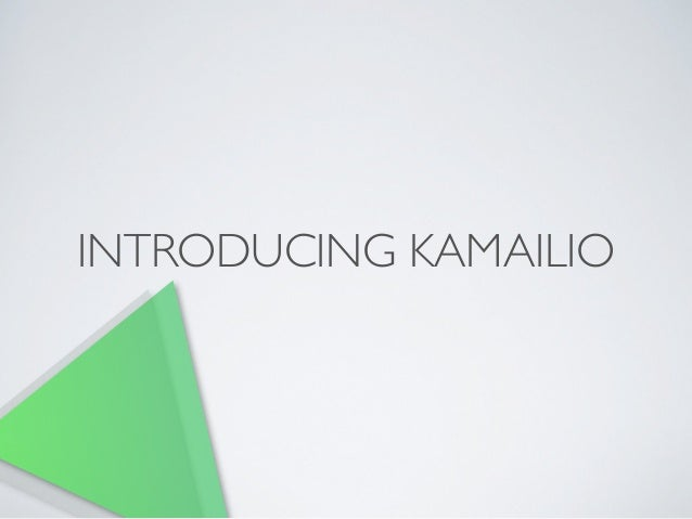 INTRODUCING KAMAILIO
