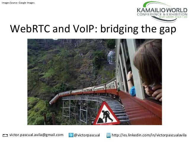 WebRTC	  and	  VoIP:	  bridging	  the	  gap	  @victorpascual	  victor.pascual.avila@gmail.com	   h>p://es.linkedin.com/in/...