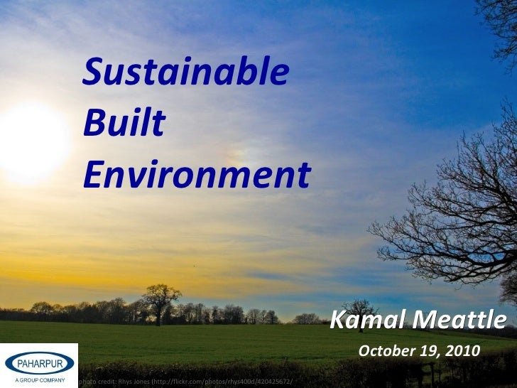 Sustainable Built Environment Kamal Meattle   photo credit: Rhys Jones (http://flickr.com/photos/rhys400d/420425672/ Octob...