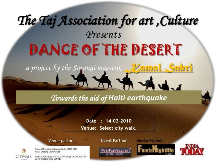 The Taj Association for art ,Culture<br />Presents<br />DANCE OF THE DESERT<br />a project by the Sarangi maestro,Kamal Sa...