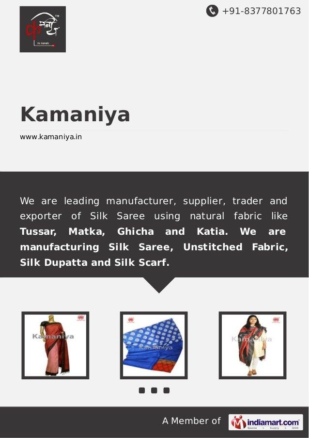 +91-8377801763  Kamaniya www.kamaniya.in  We are leading manufacturer, supplier, trader and exporter Tussar,  of Silk Sare...