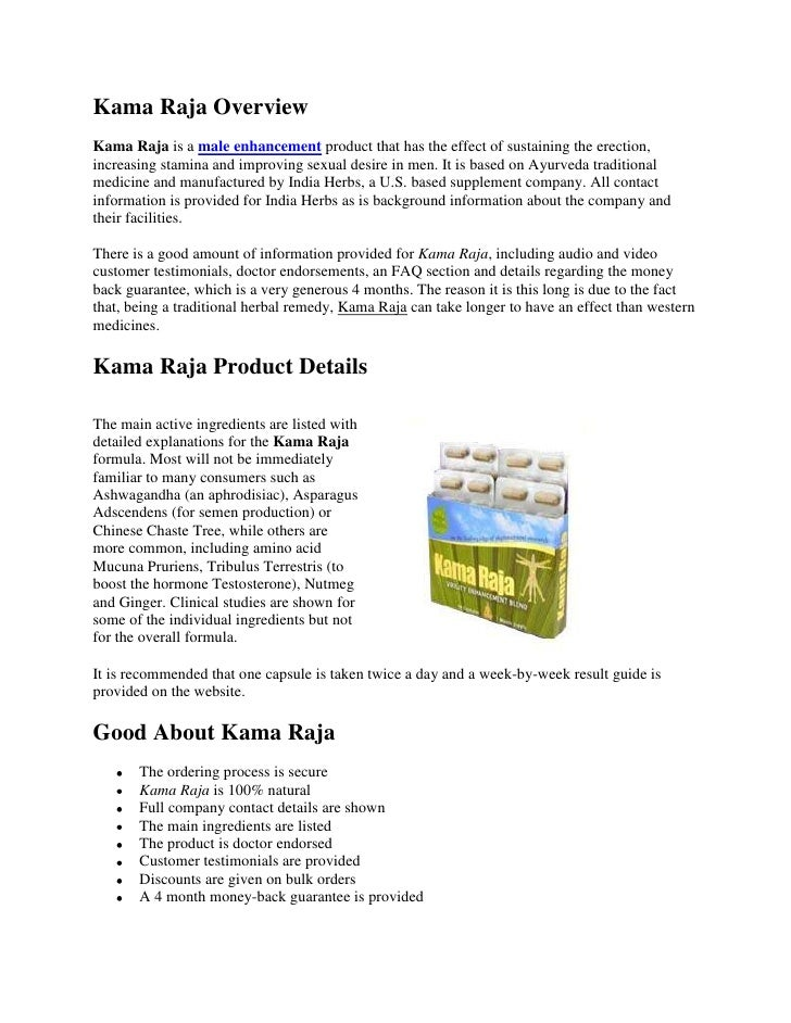 Kama Raja Overview<br />Kama Raja is a male enhancement product that has the effect of sustaining the erection, increasing...