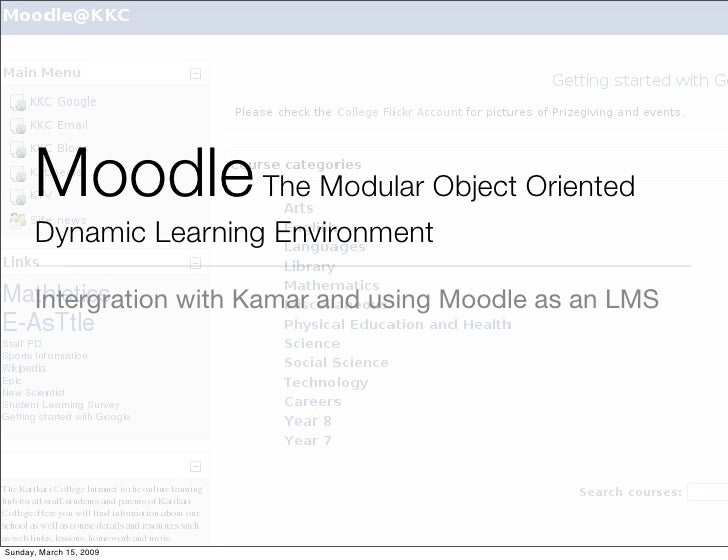Moodle The Modular Object Oriented       Dynamic Learning Environment        Intergration with Kamar and using Moodle as a...