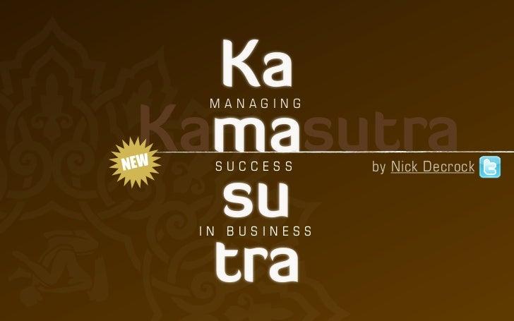 Ka  MANAGING KamasutraNEW    SUCCESS      by Nick Decrock   su IN BUSINESS   tra