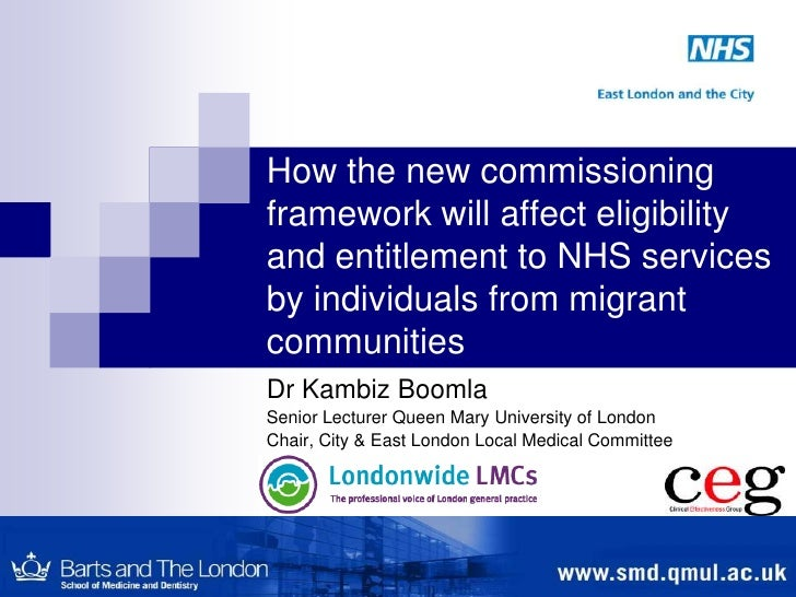 How the new commissioning framework will affect eligibility and entitlement to NHS services by individuals from migrant co...