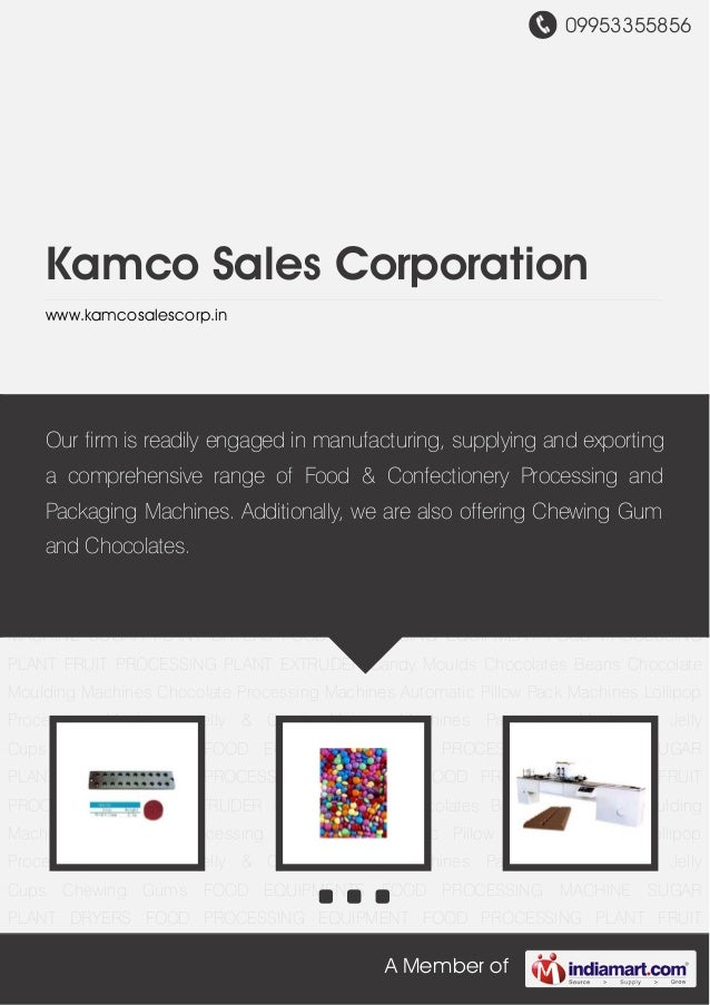09953355856A Member ofKamco Sales Corporationwww.kamcosalescorp.inCandy Moulds Chocolates Beans Chocolate Moulding Machine...