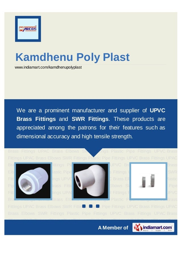 Kamdhenu Poly Plast   www.indiamart.com/kamdhenupolyplastUPVC Brass Fittings UPAC Brass Elbows SWR Fittings Plastic Pipe F...