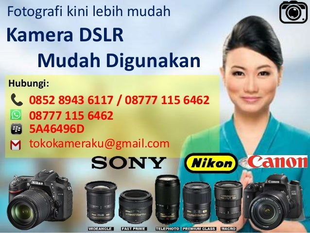 Fotografi kini lebih mudah Kamera DSLR Mudah Digunakan Hubungi: 0852 8943 6117 / 08777 115 6462 08777 115 6462 5A46496D to...