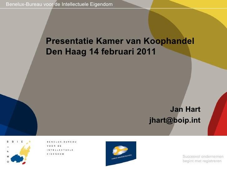 Presentatie Kamer van Koophandel Den Haag 14 februari 2011 Jan Hart [email_address]