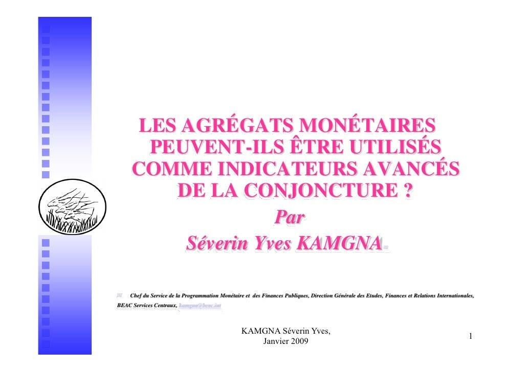 LES AGRÉGATS MONÉTAIRES        PEUVENT-ILS ÊTRE UTILISÉS       COMME INDICATEURS AVANCÉS          DE LA CONJONCTURE ?     ...