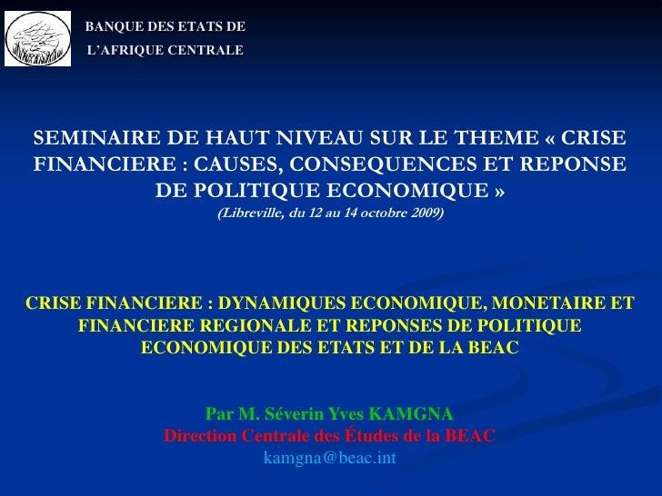 BANQUE DES ETATS DE L'AFRIQUE CENTRALE<br />SEMINAIRE DE HAUT NIVEAU SUR LE THEME «CRISE FINANCIERE : CAUSES, CONSEQUENCE...