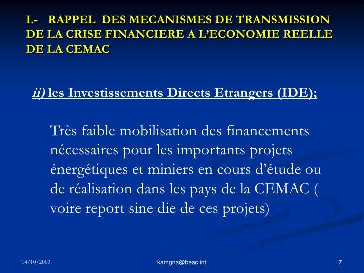 6<br />kamgna@beac.int<br />I.-  RAPPEL  DES MECANISMES DE TRANSMISSION DE LA CRISE FINANCIERE A L'ECONOMIE REELLE DE LA ...