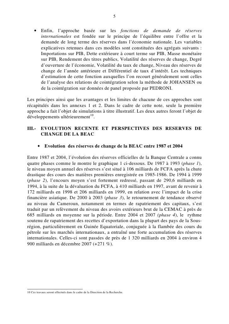 5        • Enfin, l'approche basée sur les fonctions de demande de réserves        internationales est fondée sur le princ...