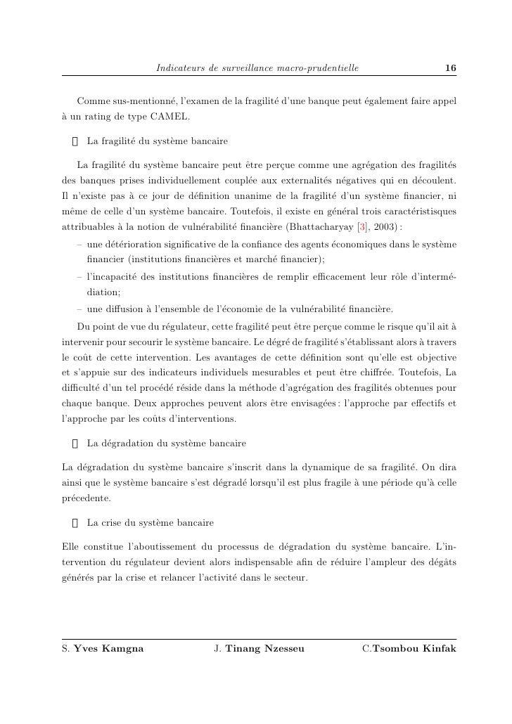 Indicateurs de surveillance macro-prudentielle                         16      Comme sus-mentionn´, l'examen de la fragili...