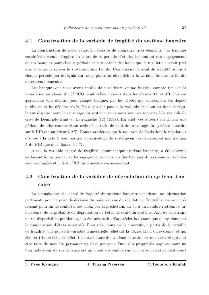 Indicateurs de surveillance macro-prudentielle                      21   4.1    Construction de la variable de fragilit´ d...