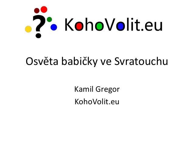 Osvěta babičky ve Svratouchu Kamil Gregor KohoVolit.eu