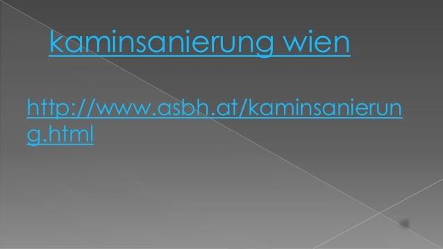 kaminsanierung wienhttp://www.asbh.at/kaminsanierung.html